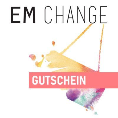 Gutscheine von EM CHANGE